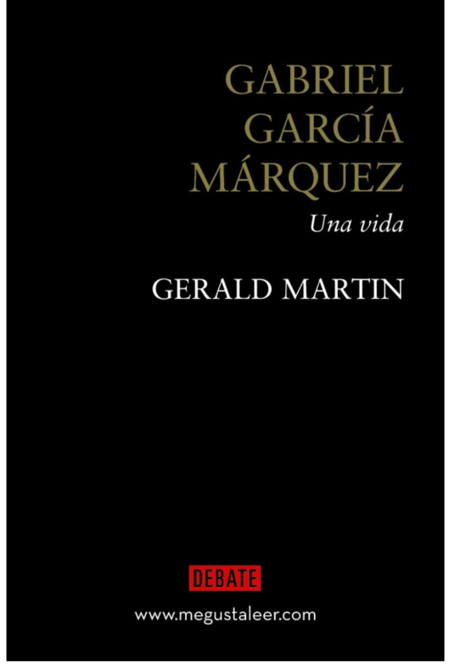 Gabriel García Márquez: Una vida de Gerald Martin