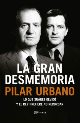 La gran desmemoria: Lo que Suárez olvidó y el Rey prefiere no recordar