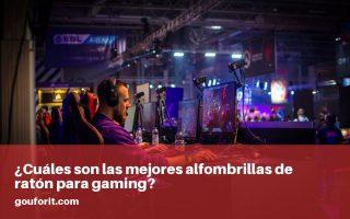 Las mejores alfombrillas de ratón para gaming: alfombrillas gamer para videojuegos