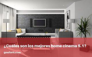¿Cuáles son los mejores home cinema 5.1?