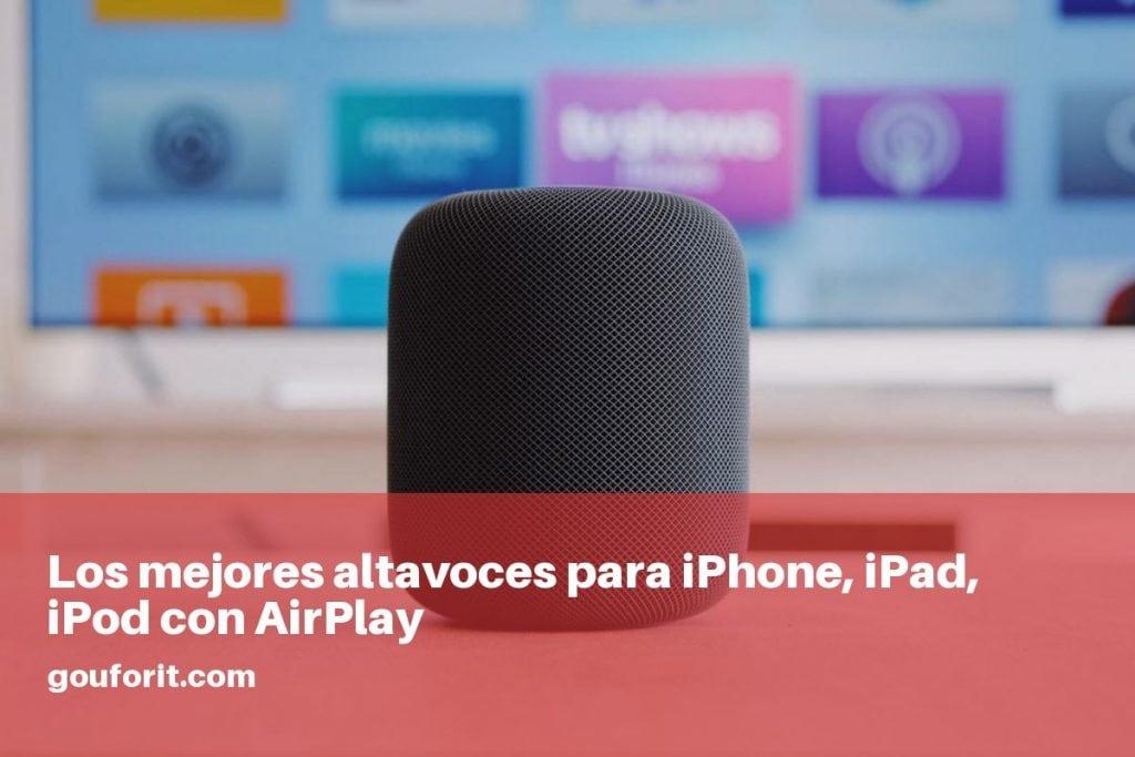 Los mejores altavoces para iPhone, iPad, iPod con AirPlay