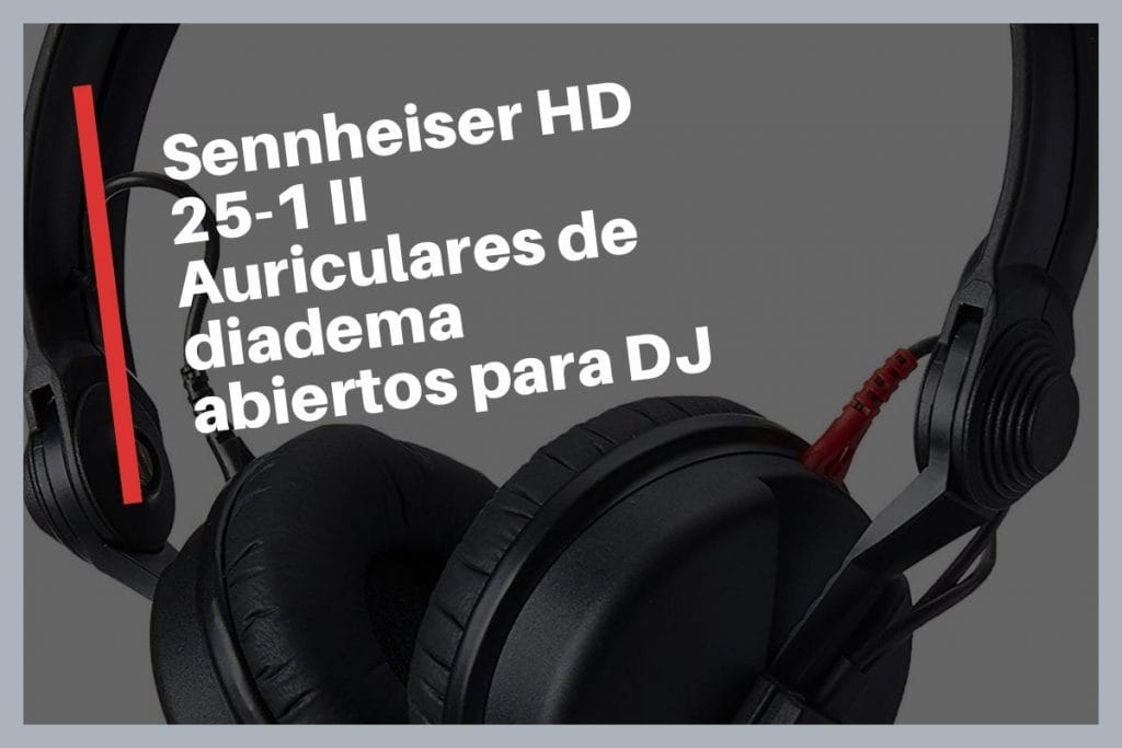 Sennheiser HD 25-1 II - Opinión - Auriculares de diadema abiertos para DJ