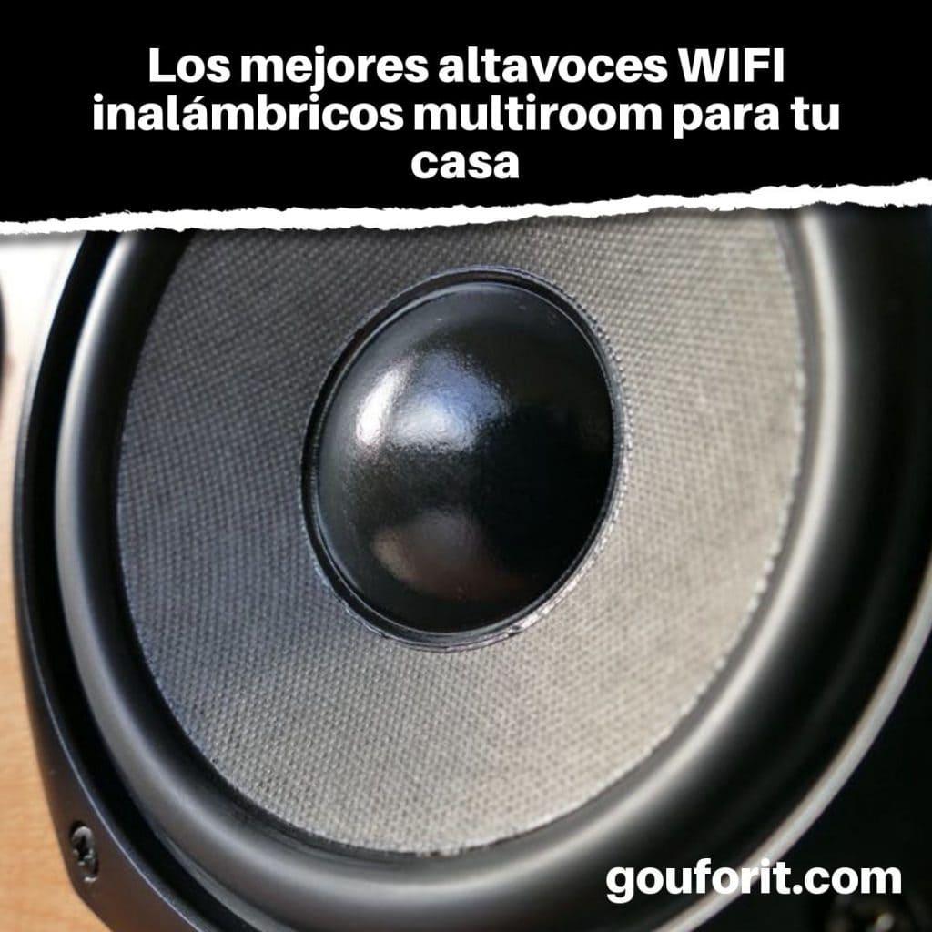 Los mejores altavoces WIFI inalámbricos multiroom