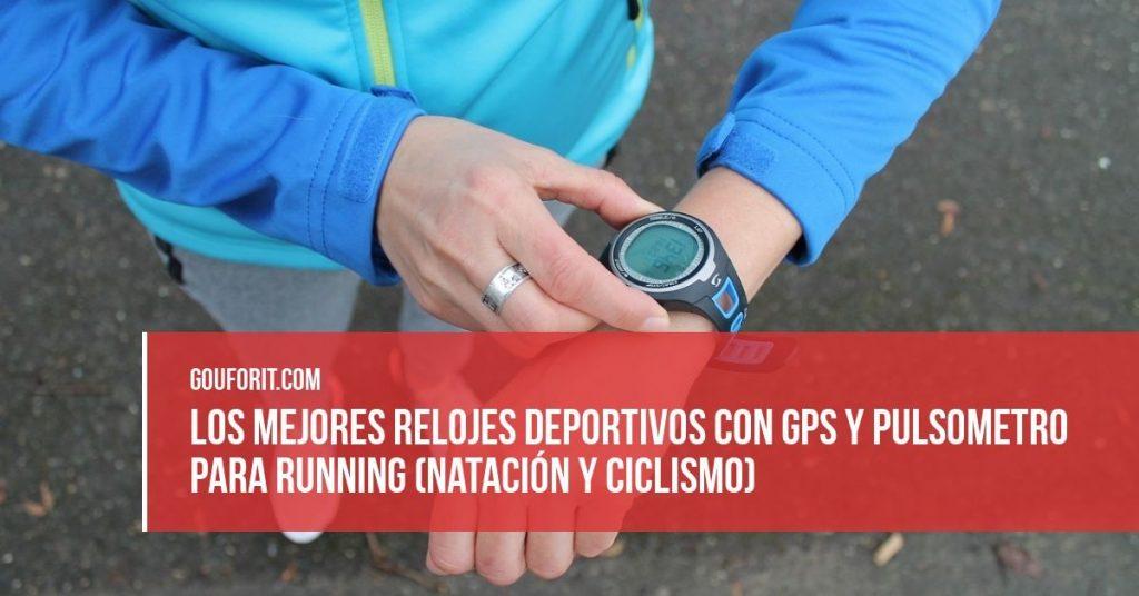 Los 10 mejores relojes deportivos con GPS y pulsometro para running (natación y ciclismo)