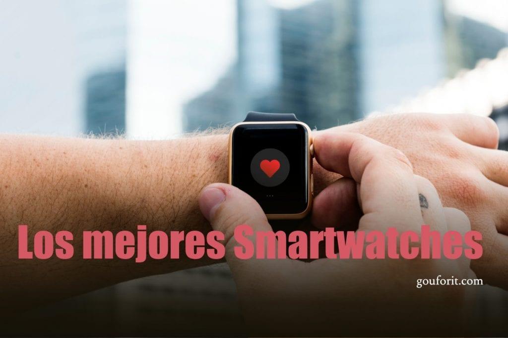 ¿Sabes qué smartwatch comprar? Te recomendamos el mejor smartwatch