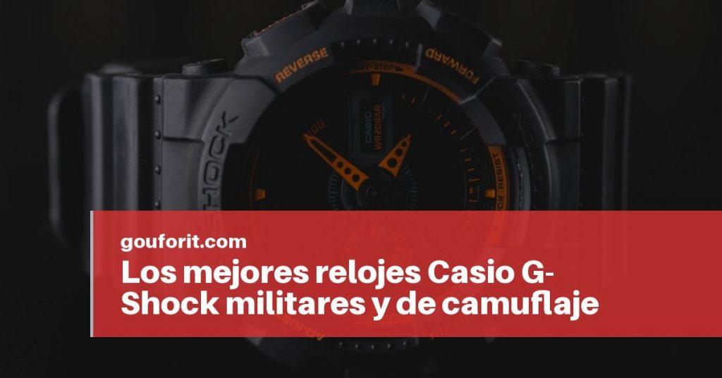 Los mejores relojes Casio G-Shock militares y de camuflaje