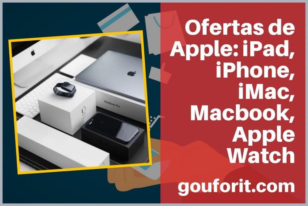 Ofertas de Apple: iPad, iPhone, iMac, Macbook, Apple Watch