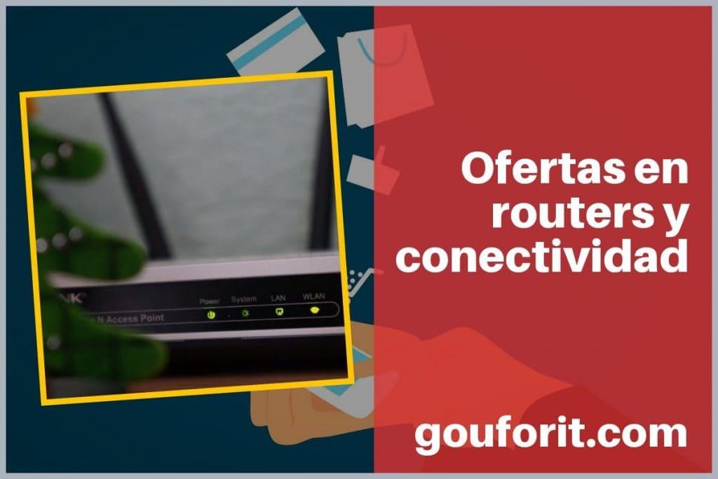 Ofertas en routers y conectividad