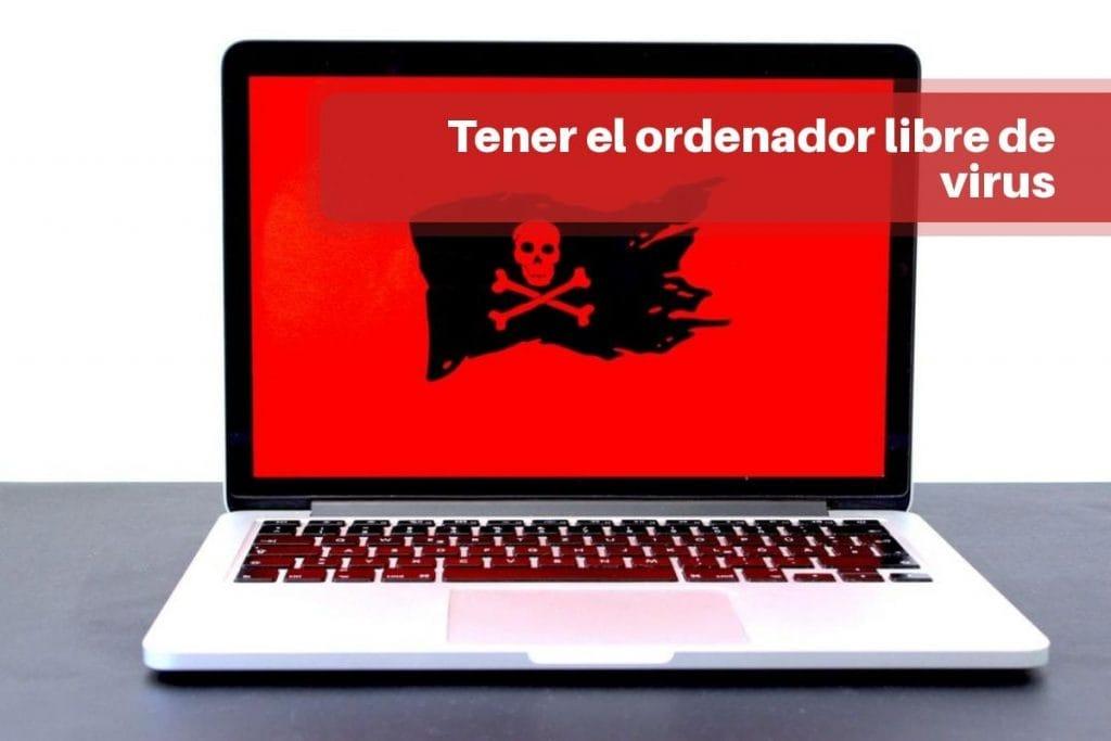 Tener el ordenador libre de virus