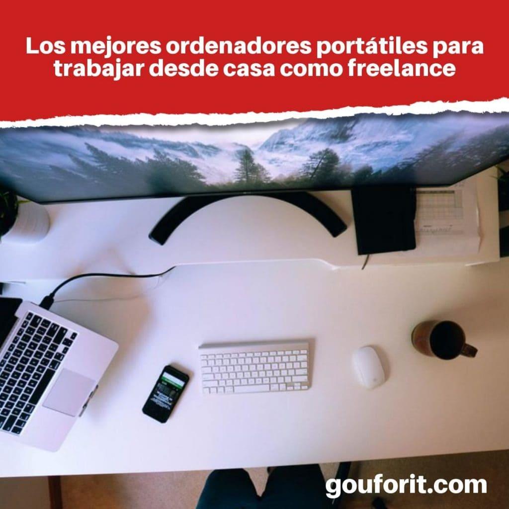 Los mejores ordenadores portátiles para trabajar desde casa como freelance