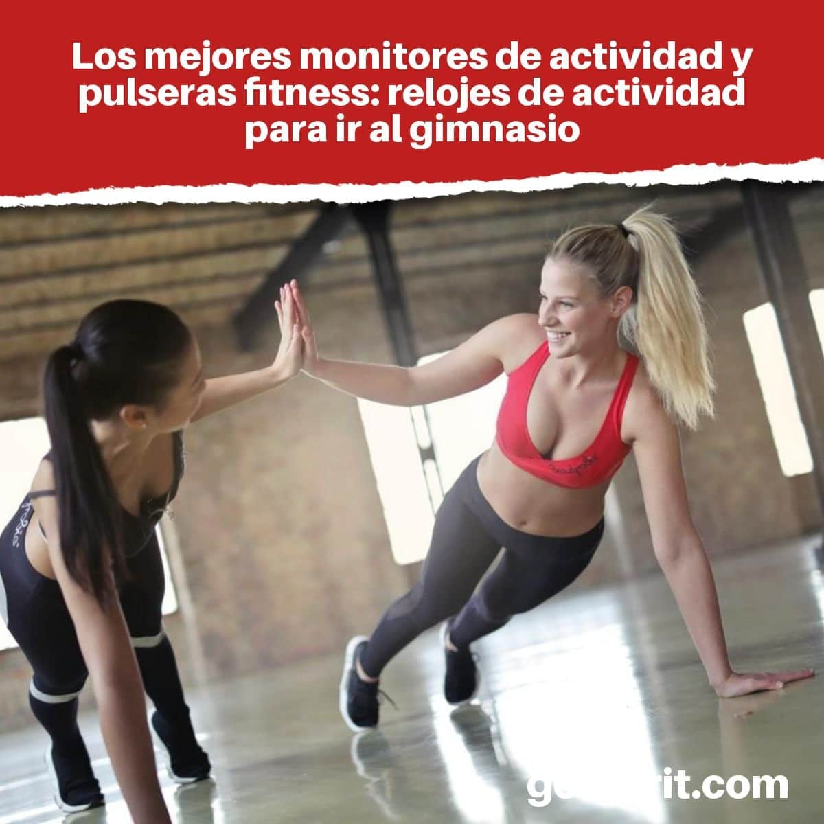 Los 10 mejores monitores de actividad y pulseras fitness: relojes de actividad para ir al gimnasio