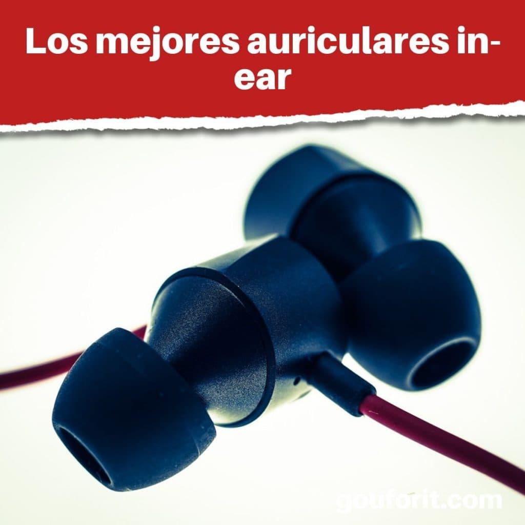 Los mejores auriculares in-ear