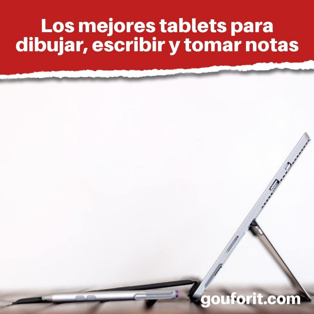 Los mejores tablets para dibujar, escribir y tomar notas