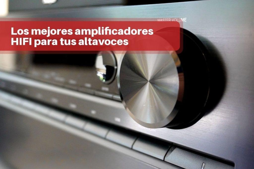 Los mejores amplificadores HIFI para tus altavoces