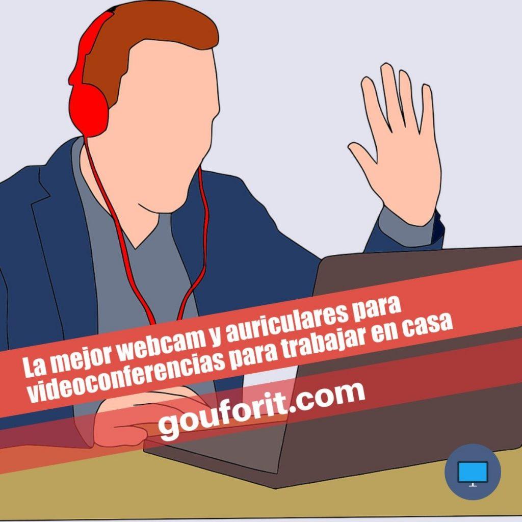 La mejor webcam y auriculares para videoconferencias para trabajar en casa