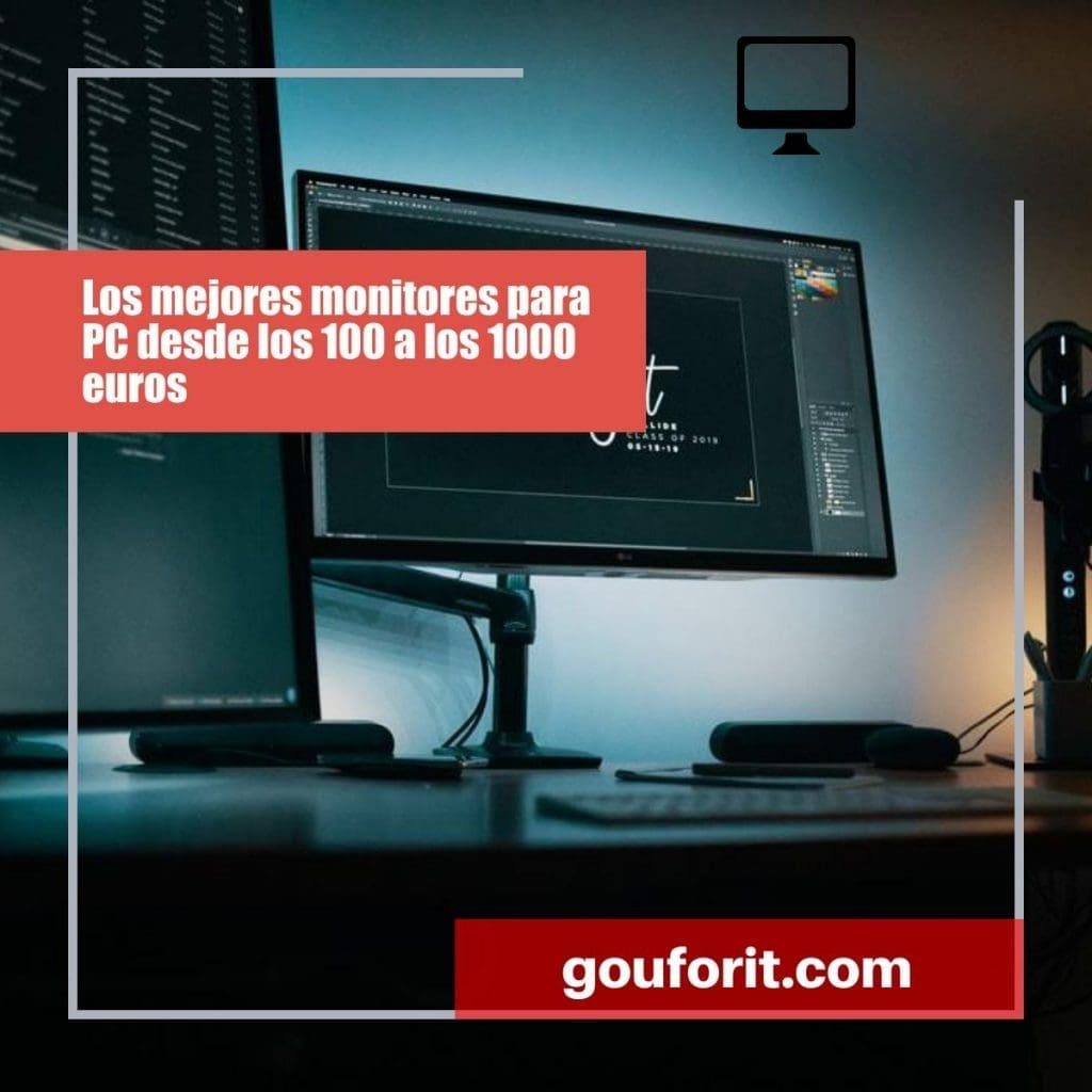 Los mejores monitores para PC desde los 100 a los 1000 euros