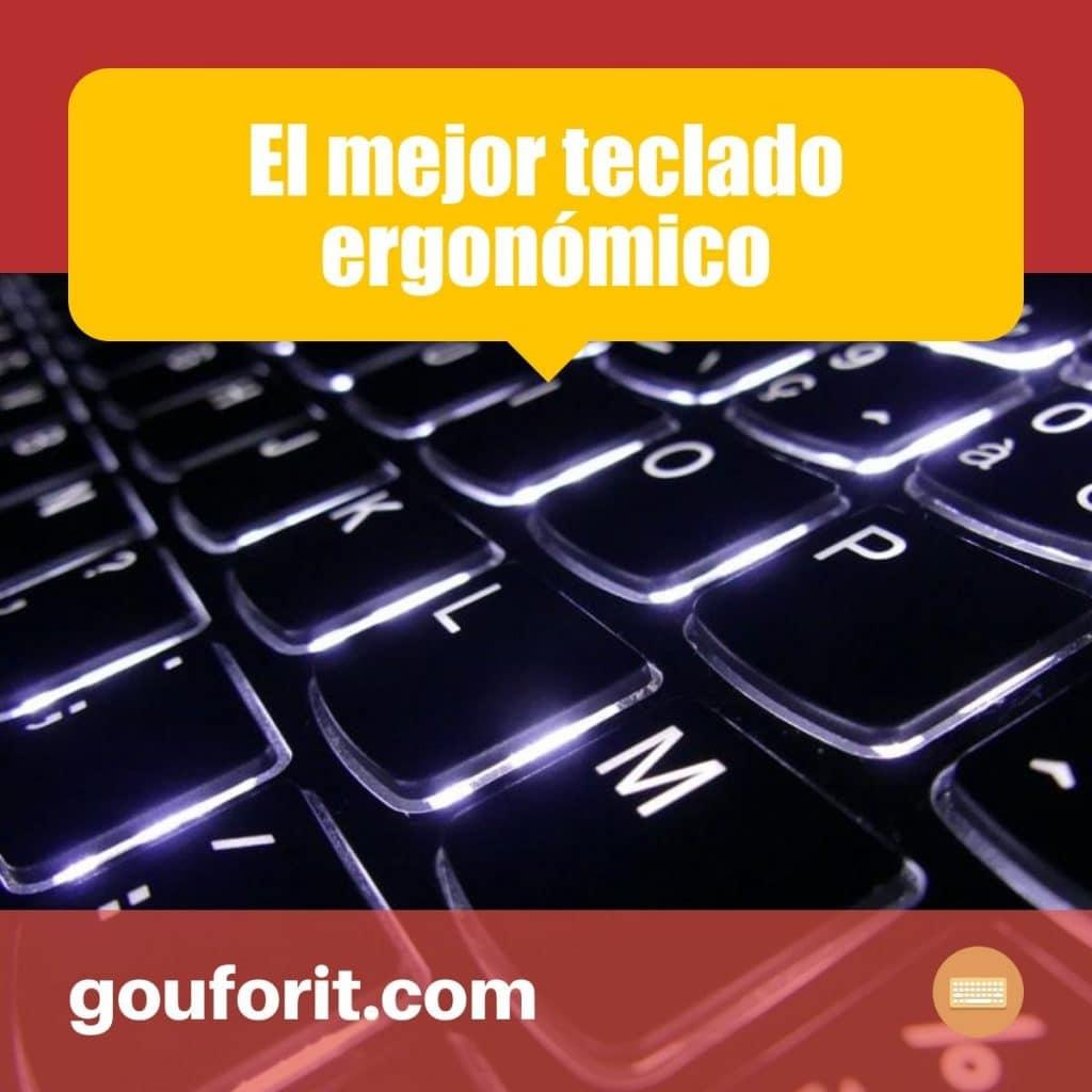 ¿Cuáles son los mejores teclados ergonómicos?