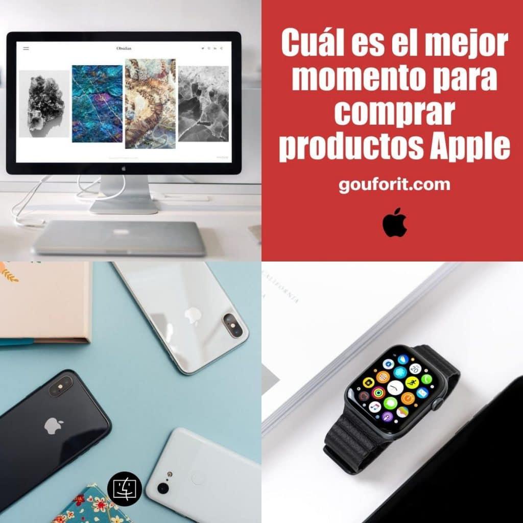 ¿Cuál es el mejor momento para comprar productos Apple (iPhone, iPad, iPod, Mac, AirPods, Apple Watch)?