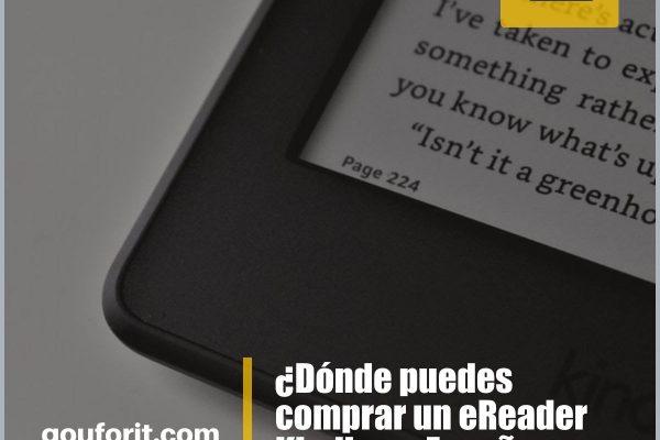 ¿Dónde puedes comprar un eReader Kindle en España para leer eBooks? ¿Precio? ¿Alguna oferta?