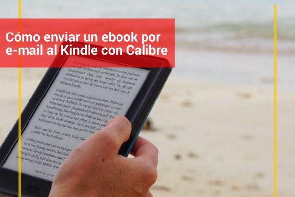 Cómo enviar un ebook por e-mail al Kindle con Calibre