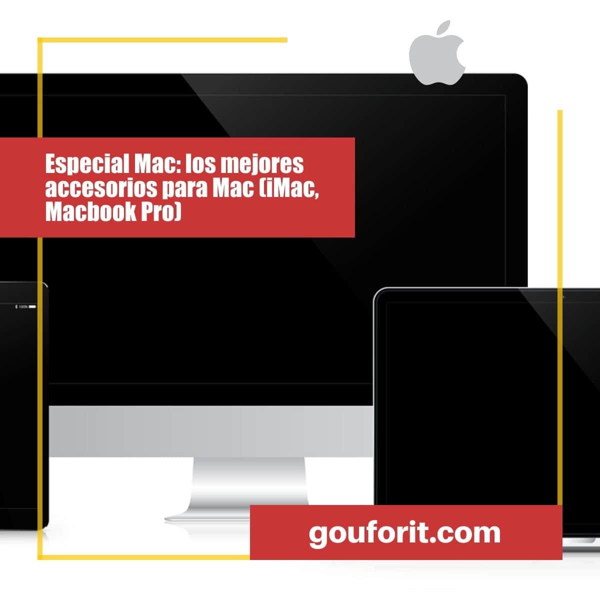 Especial Mac: los mejores accesorios para Mac (iMac, Macbook Pro)