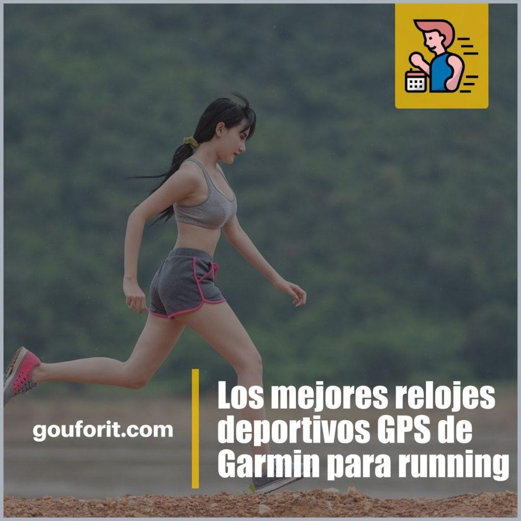Los mejores relojes deportivos GPS de Garmin si te tomas en serio el running