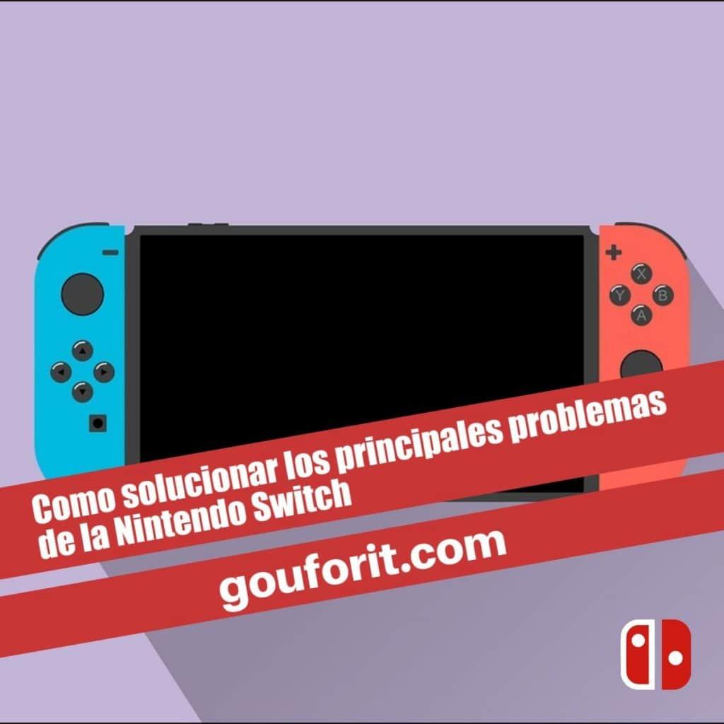 Como solucionar los principales problemas de la Nintendo Switch