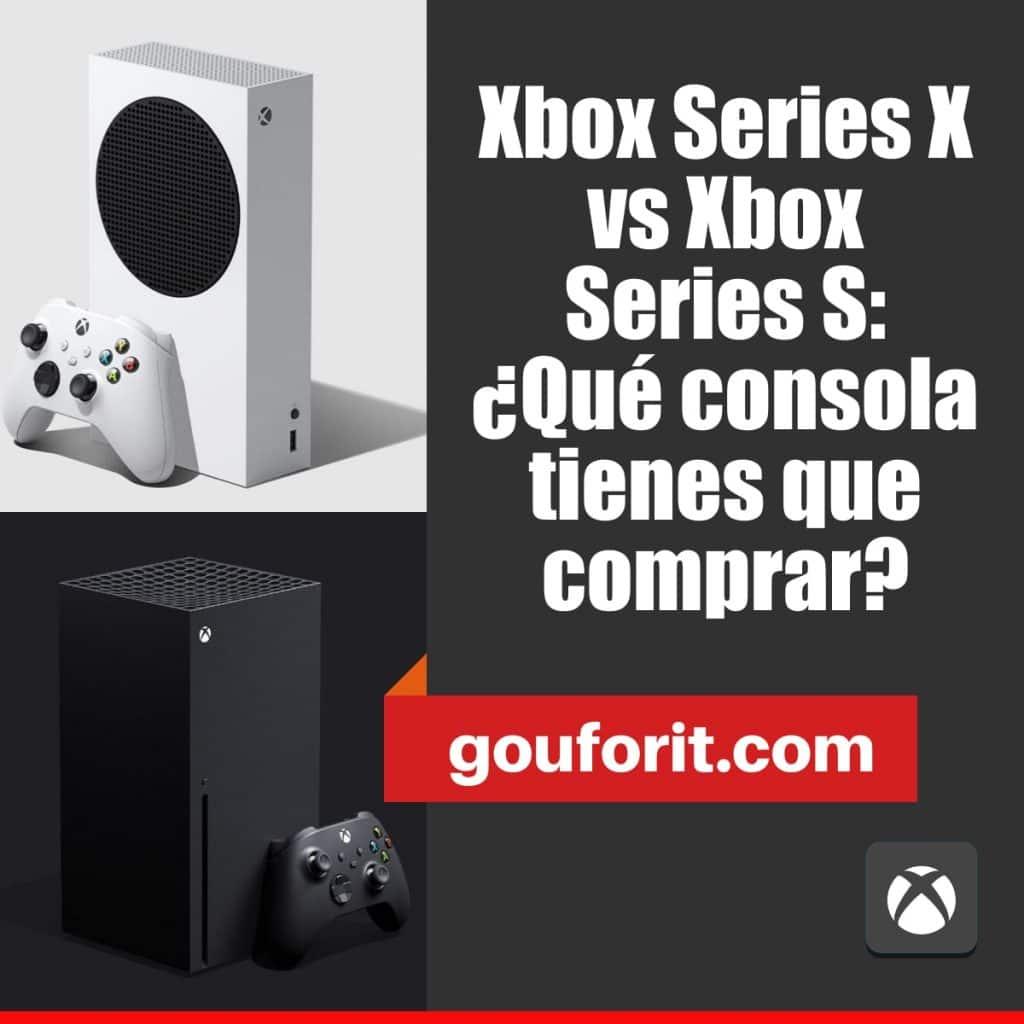 Xbox Series X vs Xbox Series S: ¿Qué consola tienes que comprar?