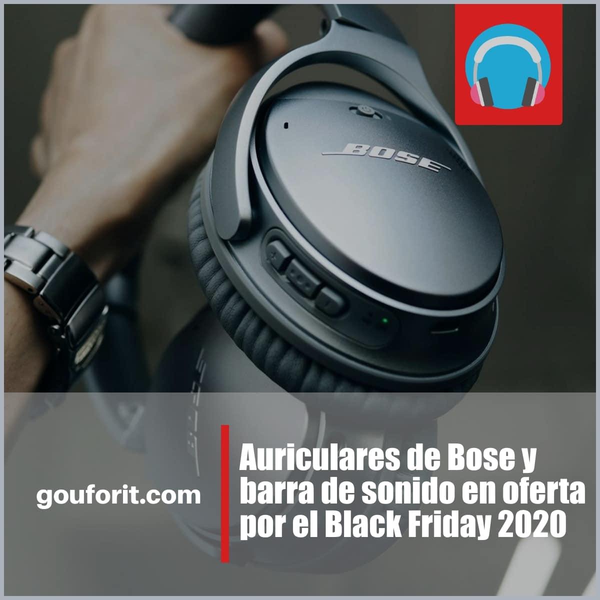 Auriculares de Bose y barra de sonido en oferta por el Black Friday 2020
