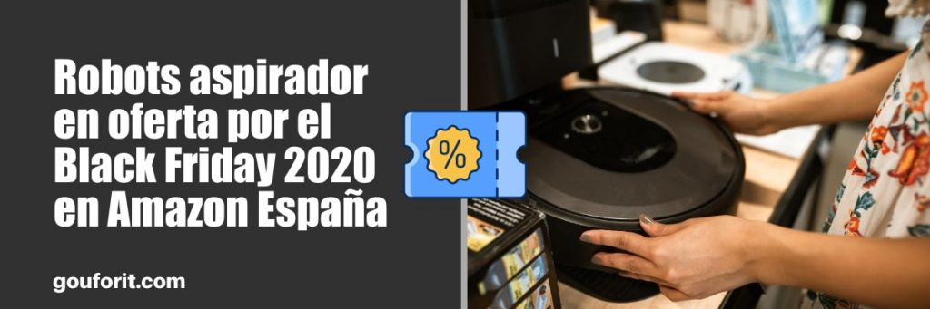 Robots aspirador en oferta por el Black Friday 2020 en Amazon España