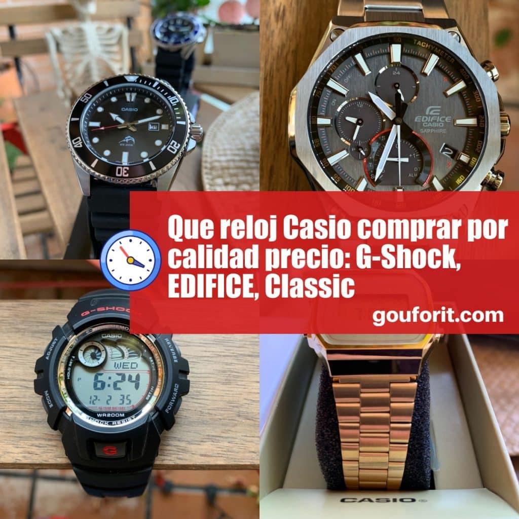 Que reloj Casio comprar por calidad precio: G-Shock, EDIFICE, Classic