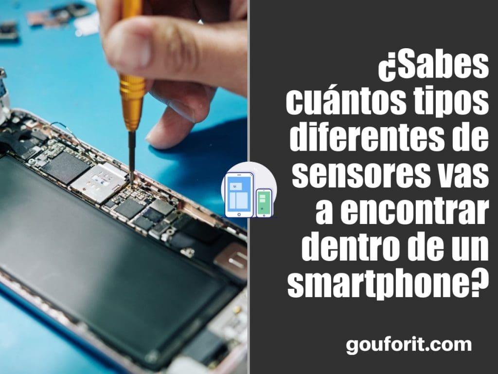 ¿Sabes cuántos tipos diferentes de sensores vas a encontrar dentro de un smartphone?