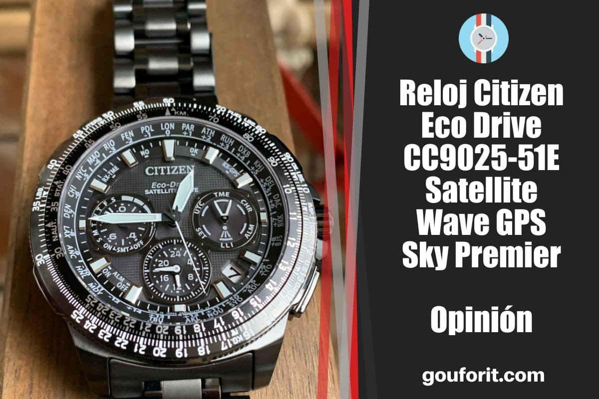 Reloj Citizen Eco Drive CC9025-51E Satellite Wave GPS Sky Premier - Opinión y review