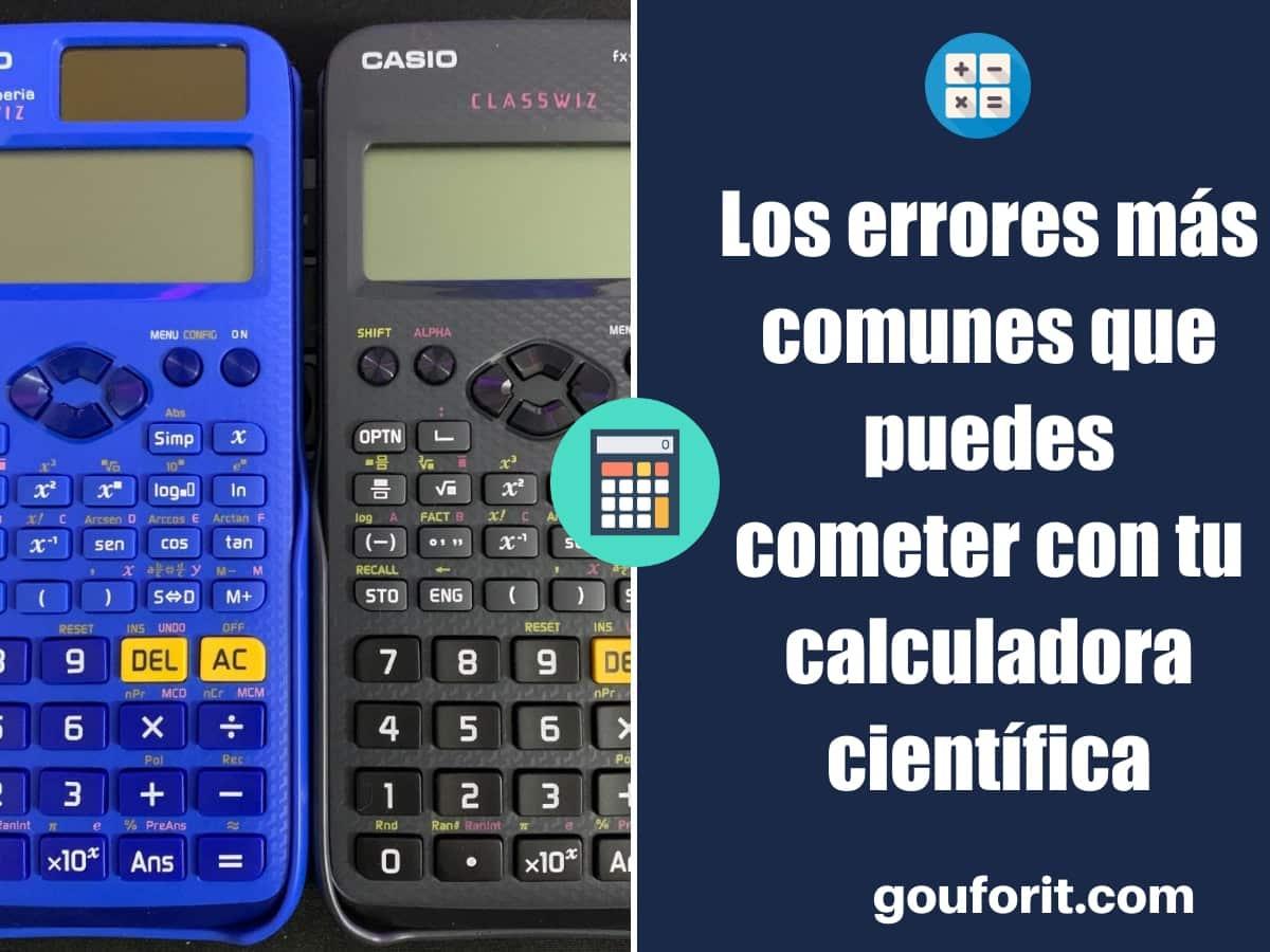 Los errores más comunes que puedes cometer con tu calculadora científica