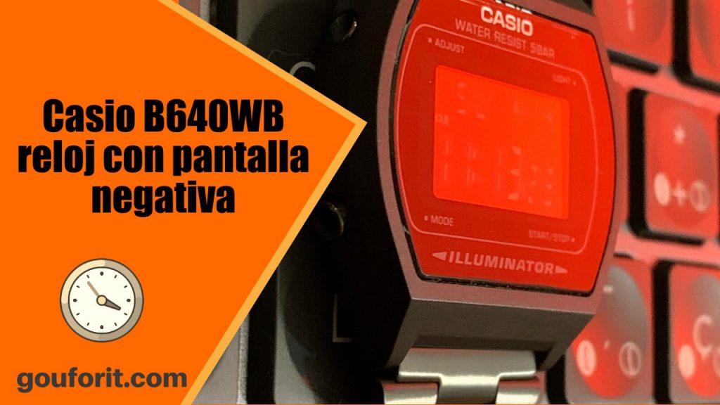 Casio B640WB - reloj vintage con pantalla negativa - Opinión