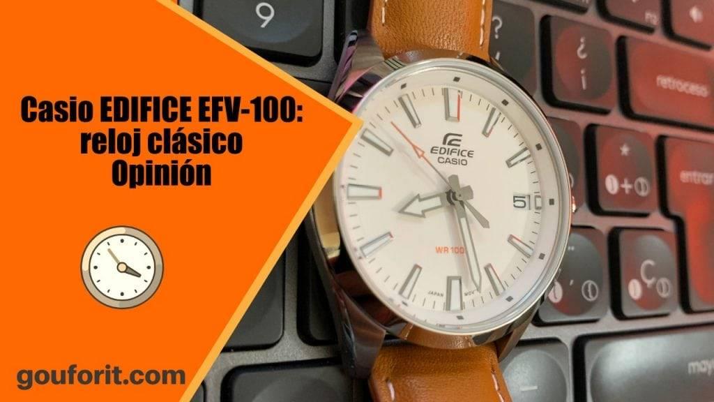 Casio EDIFICE EFV-100: reloj clásico y elegante muy barato - Opinión