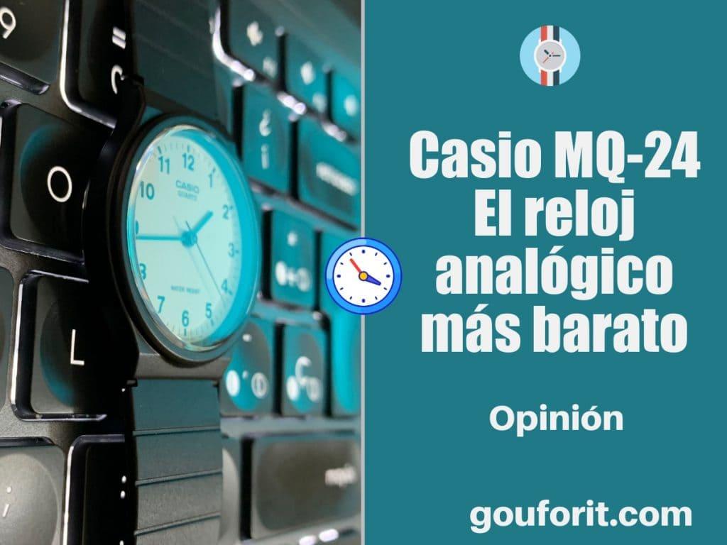 Casio MQ-24: el reloj analógico más barato - Opinión y review
