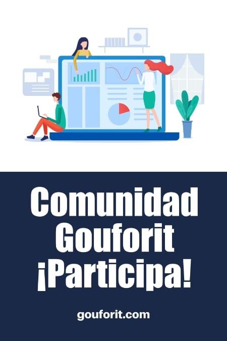 Comunidad Gouforit ¡Participa!