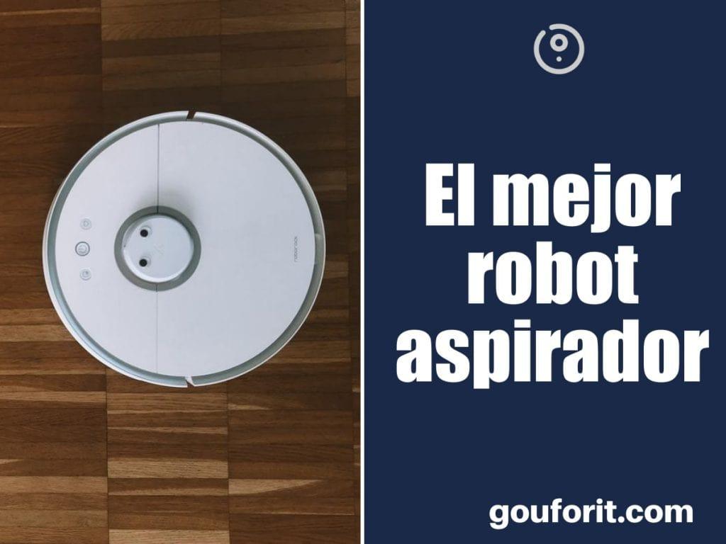 El mejor robot aspirador: robots de limpieza inteligentes y silenciosos