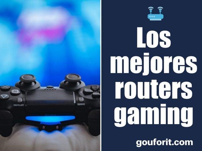 ¿Cuáles son los mejores routers gaming?
