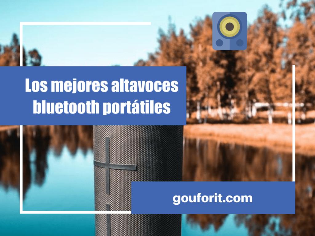 ¿Cuáles son los mejores altavoces bluetooth portátiles?