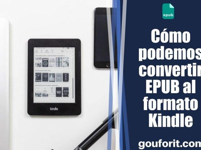 Cómo podemos convertir EPUB al formato Kindle ¿Quieres pasar libros al Kindle (MOBI, AZW, PDF...)?