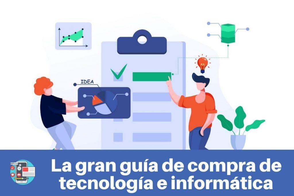 La gran guía de compra de tecnología e informática