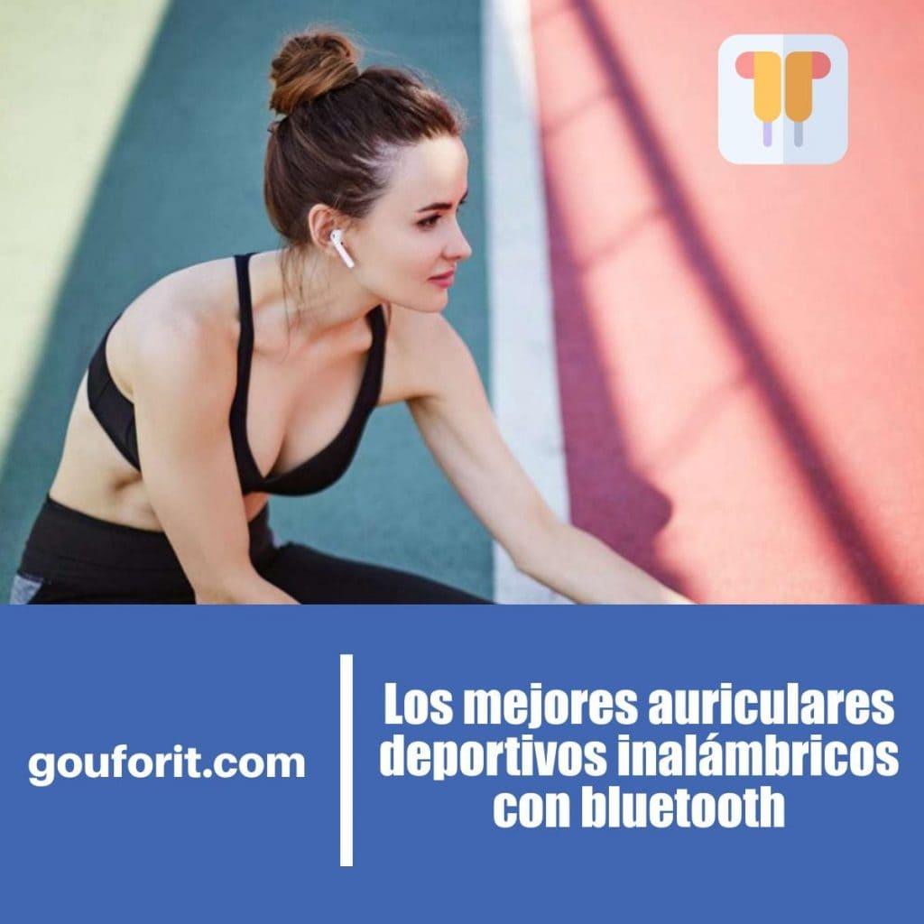 Los mejores auriculares deportivos inalámbricos con bluetooth