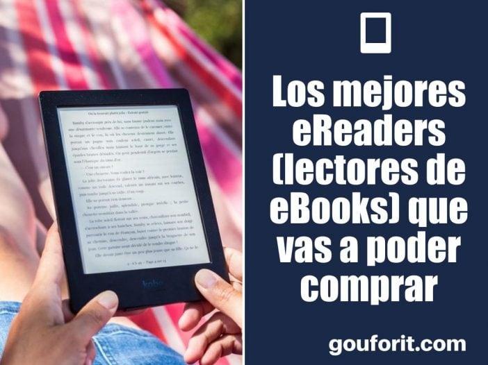 Los mejores eReaders (lectores de eBooks) que vas a poder comprar