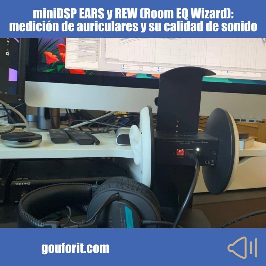 miniDSP EARS y REW (Room EQ Wizard): medición de auriculares y su calidad de sonido
