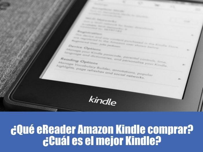 ¿Qué eReader Amazon Kindle comprar? ¿Cuál es el mejor Kindle? Opiniones y precio