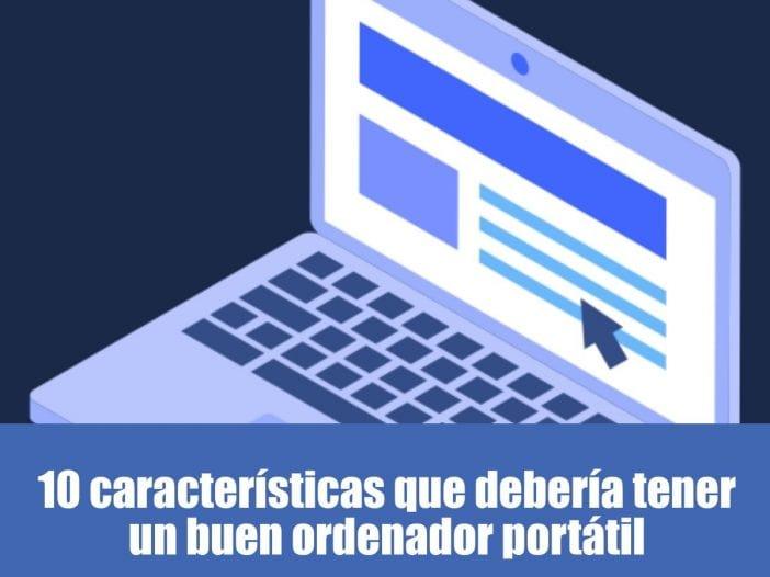 10 características que debería tener un buen ordenador portátil
