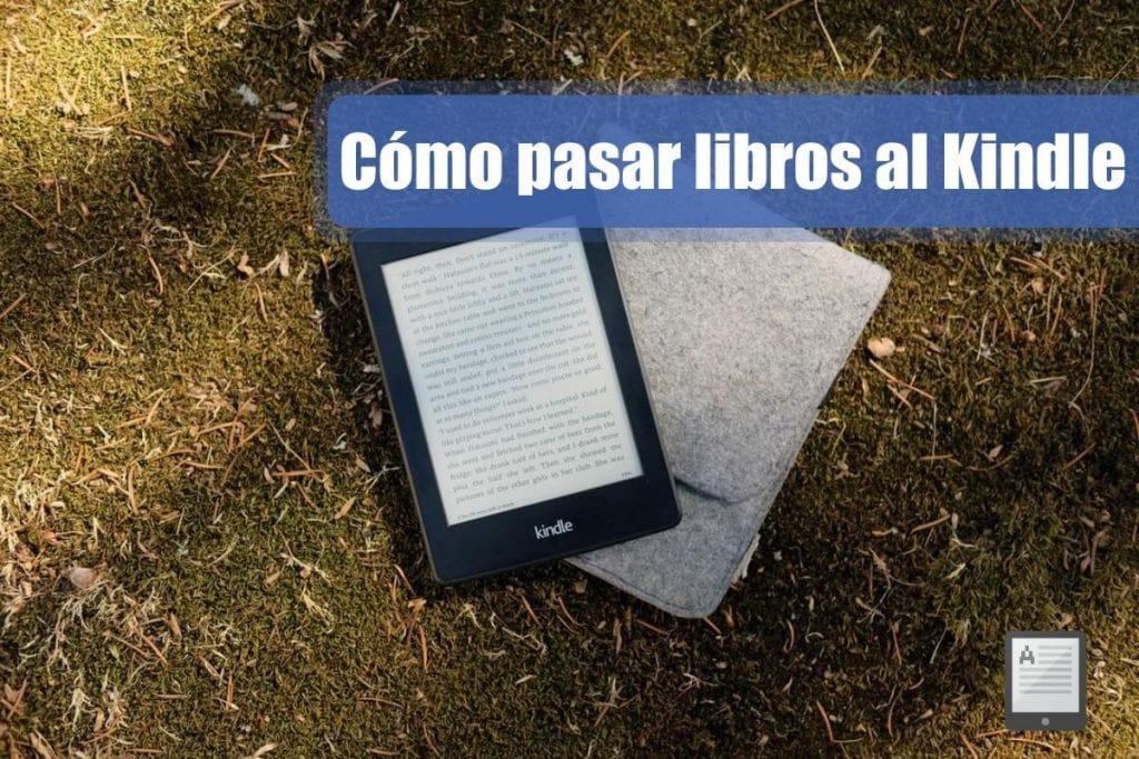¿Solamente quieres meter libros electrónicos al Kindle? Cómo pasar libros al Kindle