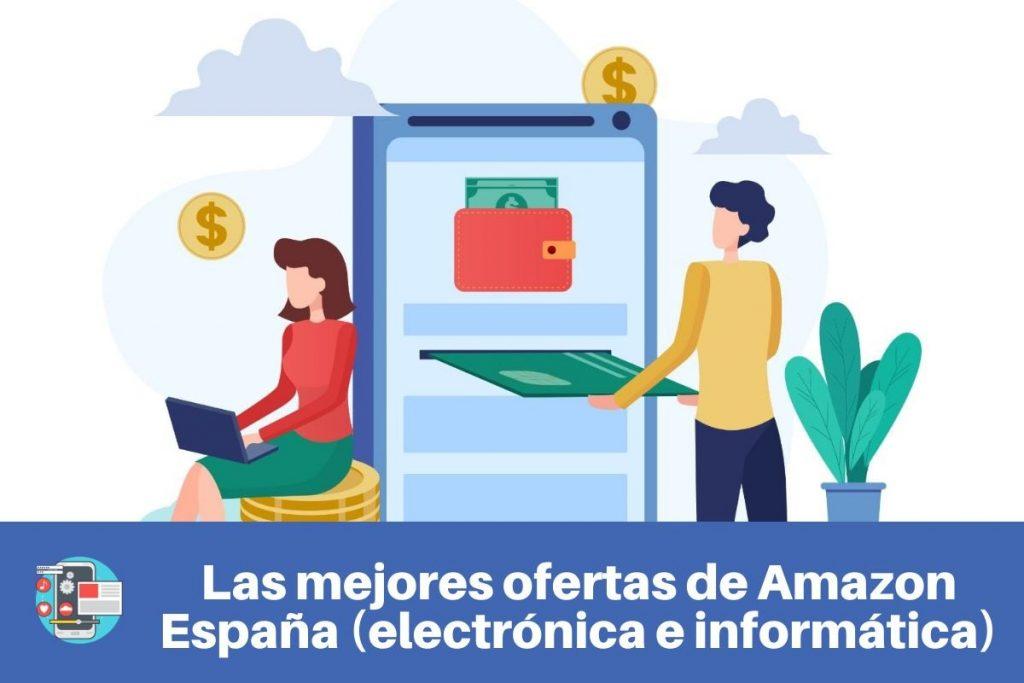 Las mejores ofertas de Amazon España en (electrónica e informática)